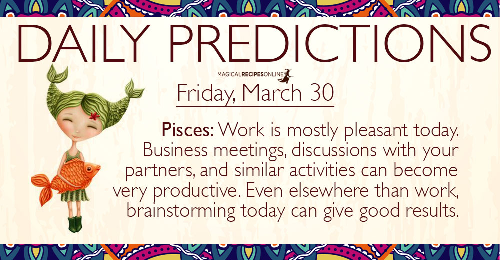 pisces daily horoscope march 30