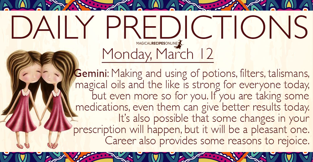 Daily Predictions for Monday, 12 March 2018
