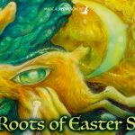 Easter Bunny, Eggs and other Christianized Pagan Symbols of Spring Equinox