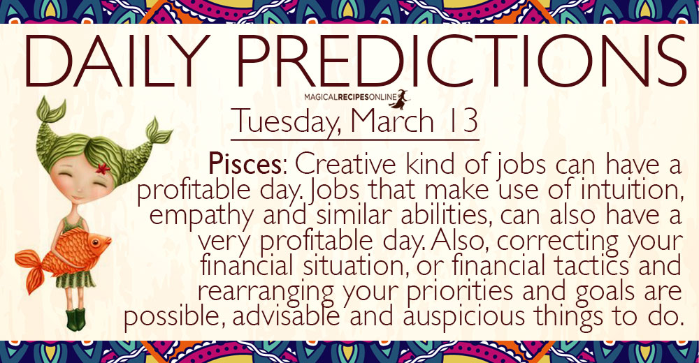 Daily Predictions for Tuesday, 13 March 2018