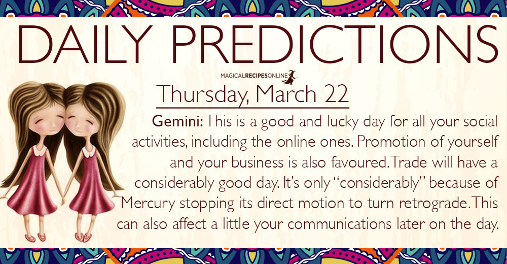 Daily Predictions for Thursday, 22 March 2018