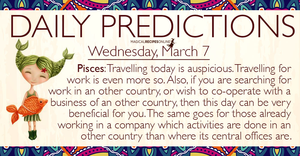 Daily Predictions for Wednesday, 7 March 2018