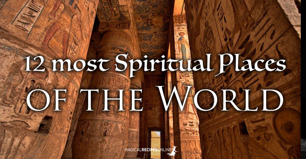 12 Most Spiritual Places of the World