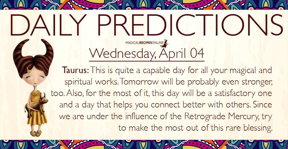Daily Predictions for Wednesday, 4 April 2018