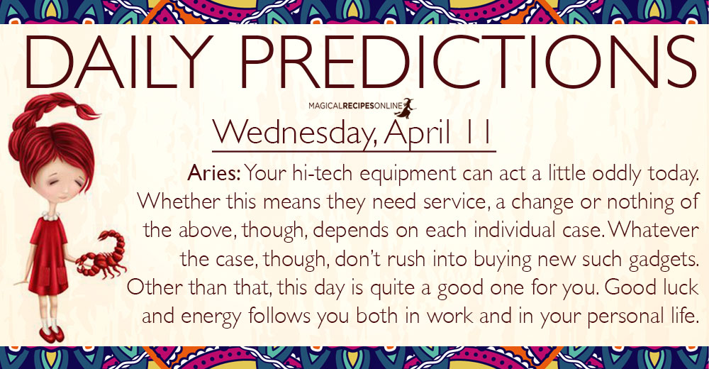 Daily Predictions for Wednesday, 11 April 2018