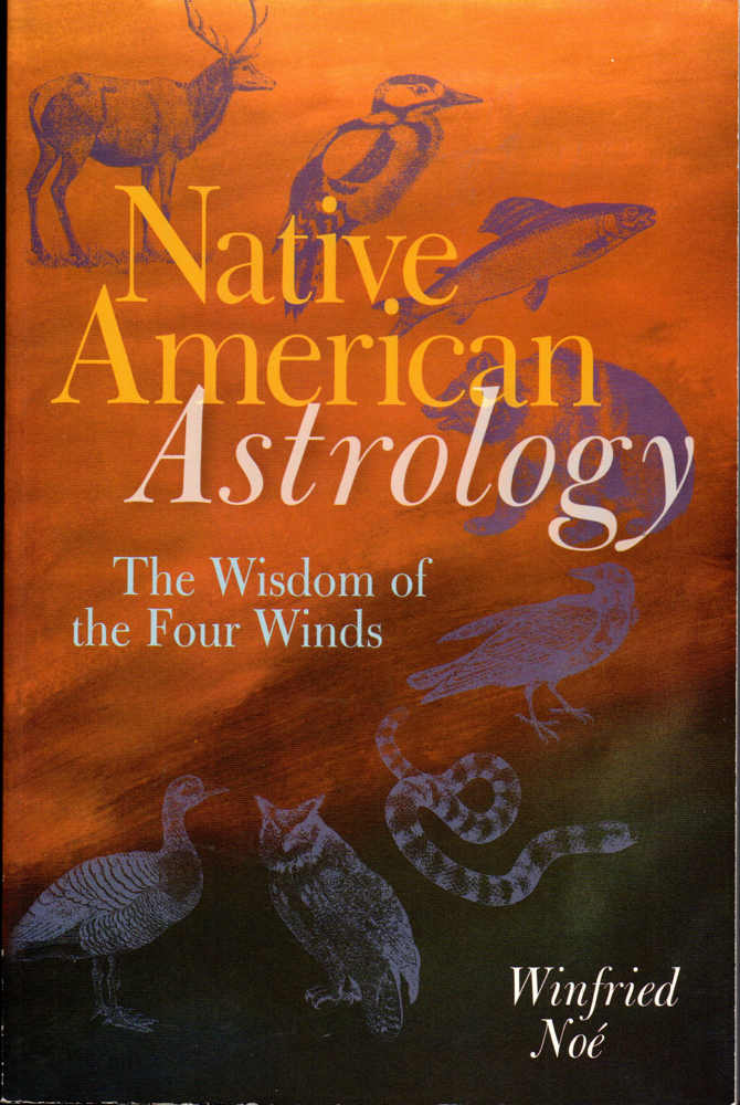 Native American Astrology: The Wisdom Of The Four Winds by Sterling