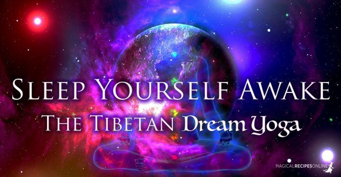 Sleep yourself awake: The Tibetan Dream Yoga