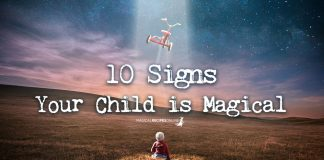 Is Your Child Special ? 10 Signs You're a Parent of a Magical Child