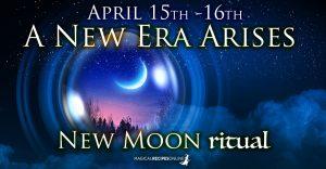 April's New Moon Ritual: A New Era Arises