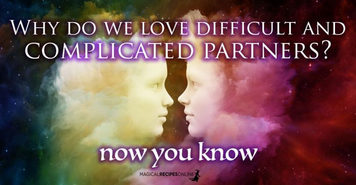 Why do we love difficult and complicated partners? A spiritual approach