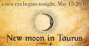 Predictions: New Moon in Taurus – May 15