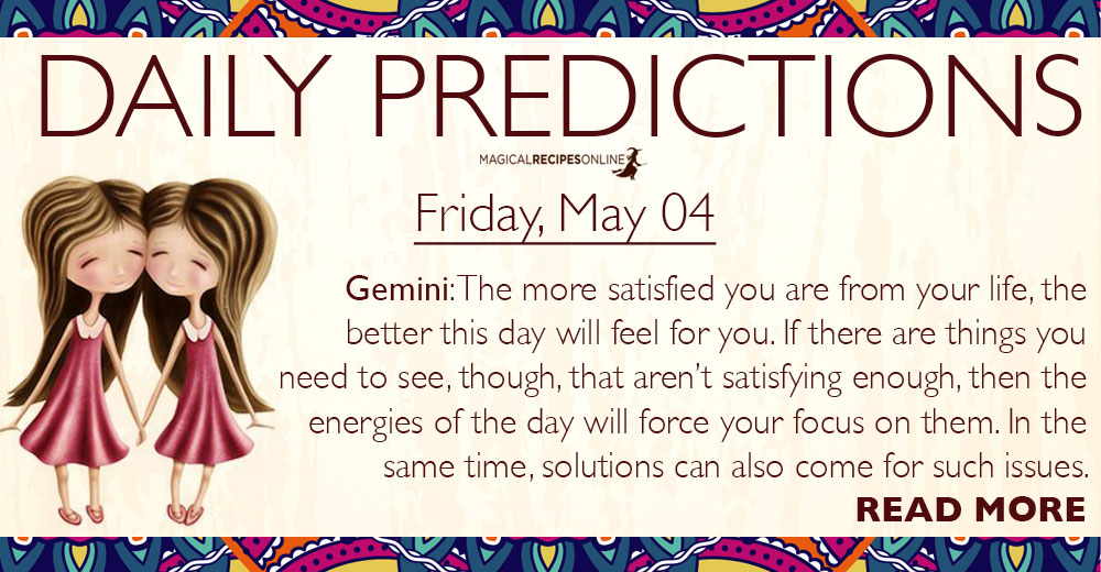 Daily Predictions for Friday, 4 May 2018