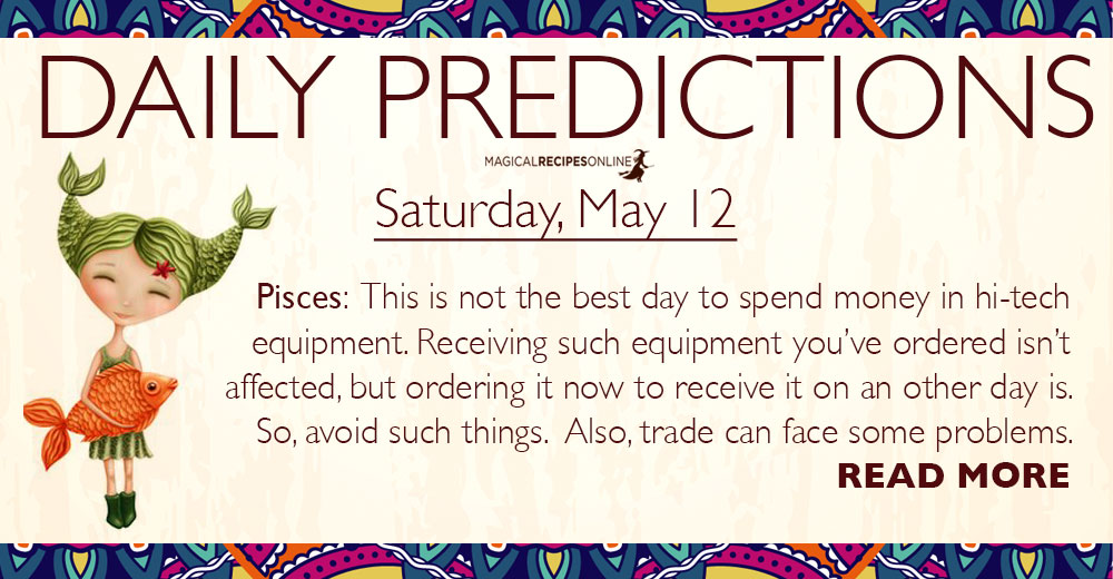 Daily Predictions for Saturday, 12 May 2018