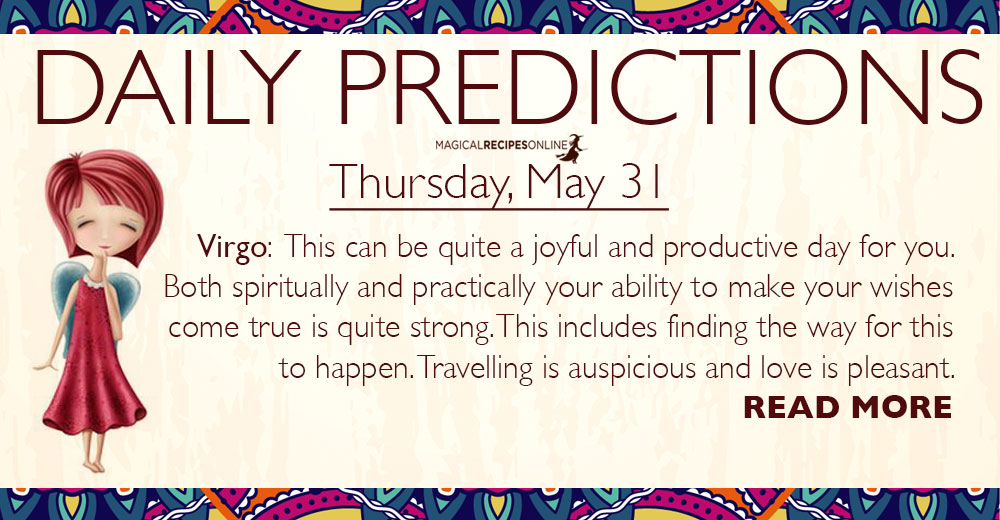 Daily Predictions for Thursday, 31 May 2018 - Magical
