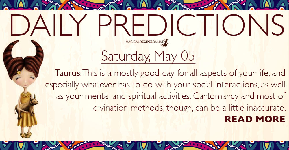 Daily Predictions for Saturday, 5 May 2018