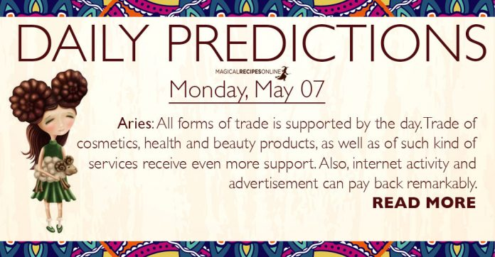 Daily Predictions for Monday, 7 May 2018