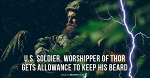 U.S. Soldier, worshipper of Thor gets allowance to keep his beard