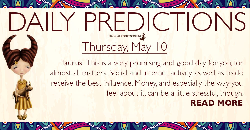 Daily Predictions for Thursday, 10 May 2018