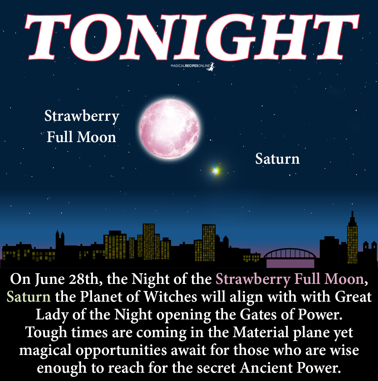On June 28th, the Night of the Strawberry Full Moon, Saturn the Planet of Witches will align with with Great Lady of the Night opening the Gates of Power.
