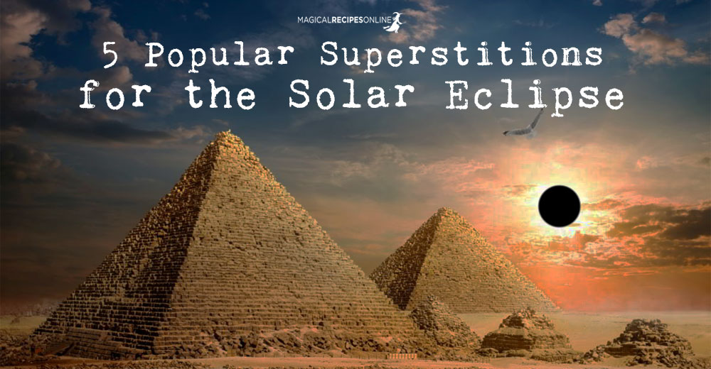 5 Superstitions for the Solar Eclipse (and what they mean)