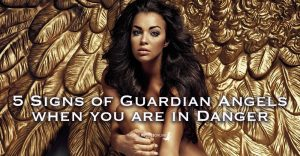 5 Signs of Guardian Angels when you are in Danger