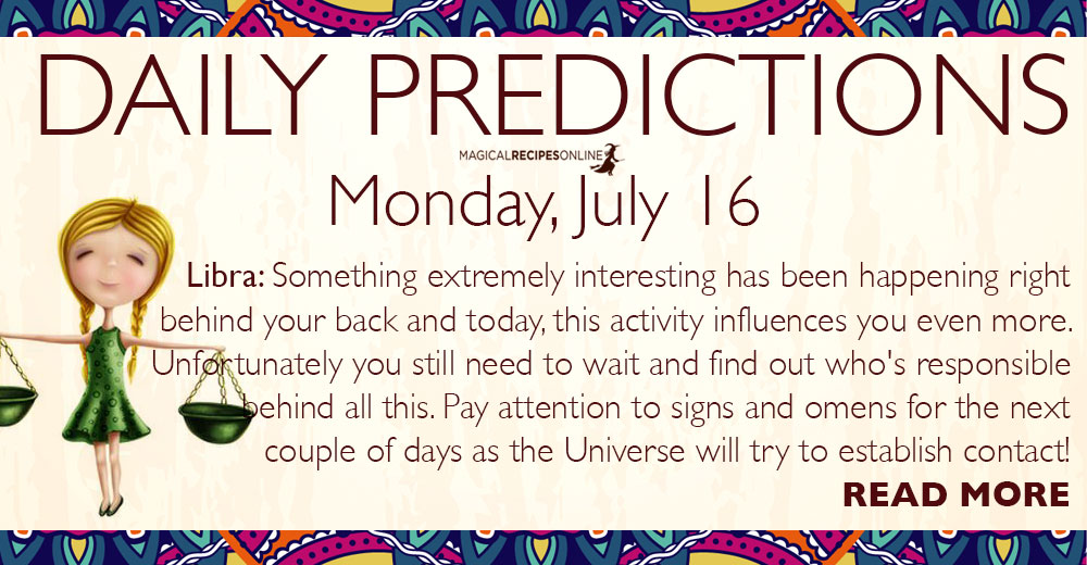 Daily Predictions for Monday, July 16, 2018