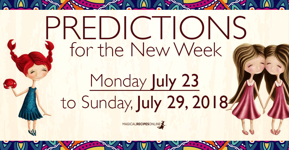 Predictions for the New Week, July 23 – 29, 2018