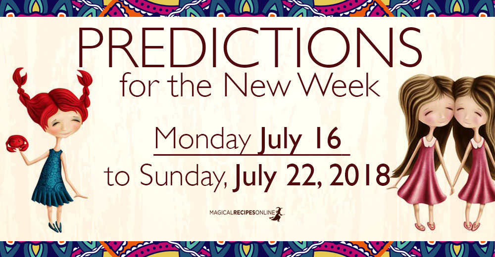 Predictions for the New Week, July 16 - 22, 2018