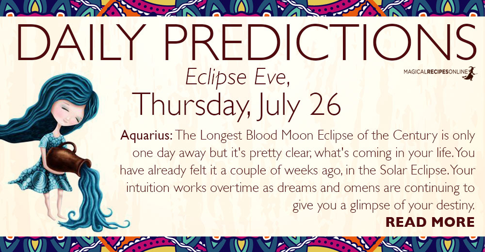 Daily Predictions for Thursday, Eclipse Eve, July 26, 2018