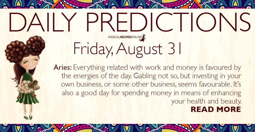 Daily Predictions for Friday, 31 August 2018