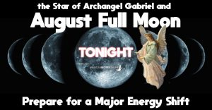 August Full Moon in Pisces – August 26 2018 – the Angel Full Moon