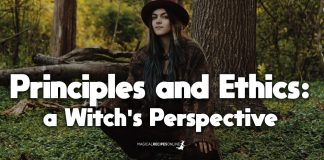 Principles and Magical Ethics: a Witch's perspective