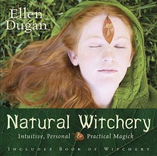 Natural Witchery: Intuitive, Personal & Practical Magick by Llewellyn Publications
