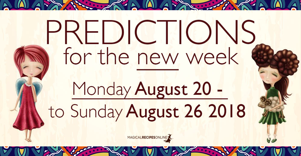 Predictions for the New Week, August 20 - 26
