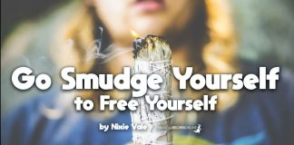 Go Smudge Yourself to Free Yourself