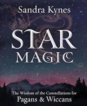 Star Magic: The Wisdom of the Constellations for Pagans & Wiccans by Llewellyn Publications