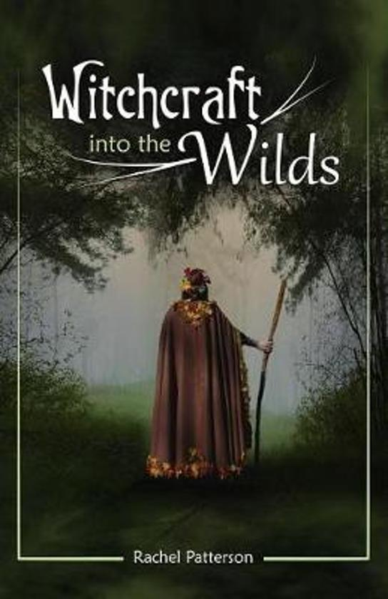 Witchcraft…Into the Wilds by Moon Books