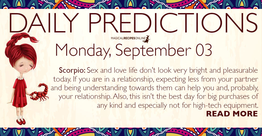 Daily Predictions for Monday, 03 September 2018