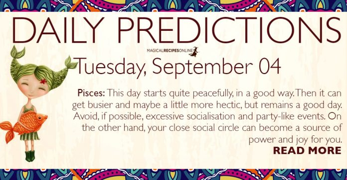 Daily Predictions for Tuesday, 04 September 2018