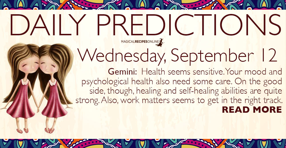 Daily Predictions for Wednesday, 12 September 2018