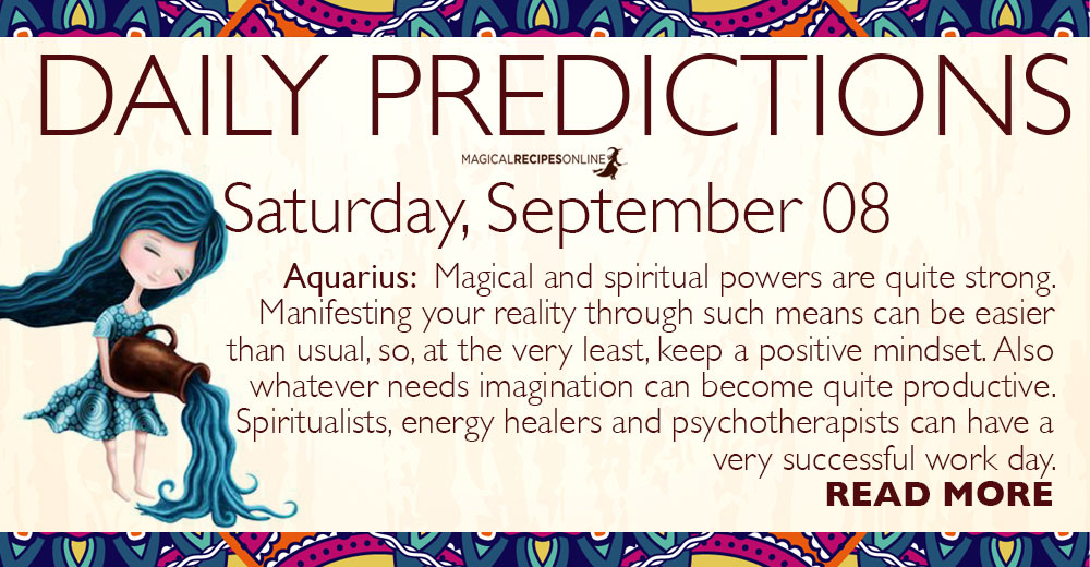 Daily Predictions for Saturday, 08 September 2018