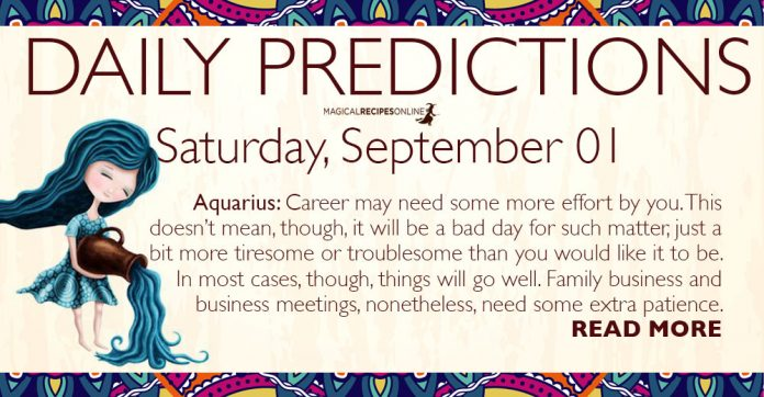 Daily Predictions for Saturday, 01 September 2018