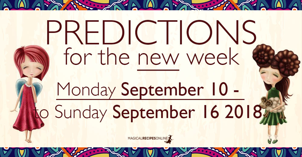 Predictions for the New Week, September 10 - 16
