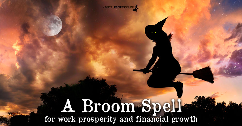 A Broom Spell for work prosperity and financial growth