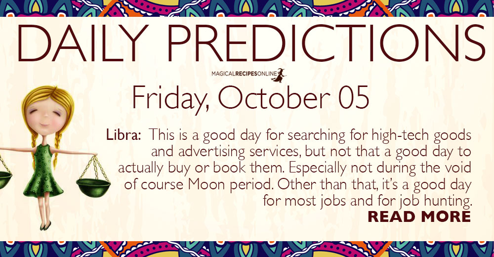 Daily Predictions for Friday, 05 October 2018