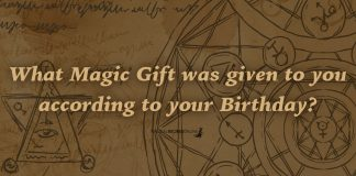 What Magic Gift was given to you according to your Birthday?