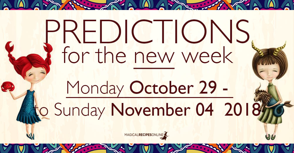 Predictions for the New Week, October 29 - November 04 2018
