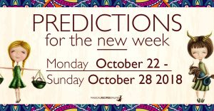 Predictions for the New Week, October 22 - 28 2018