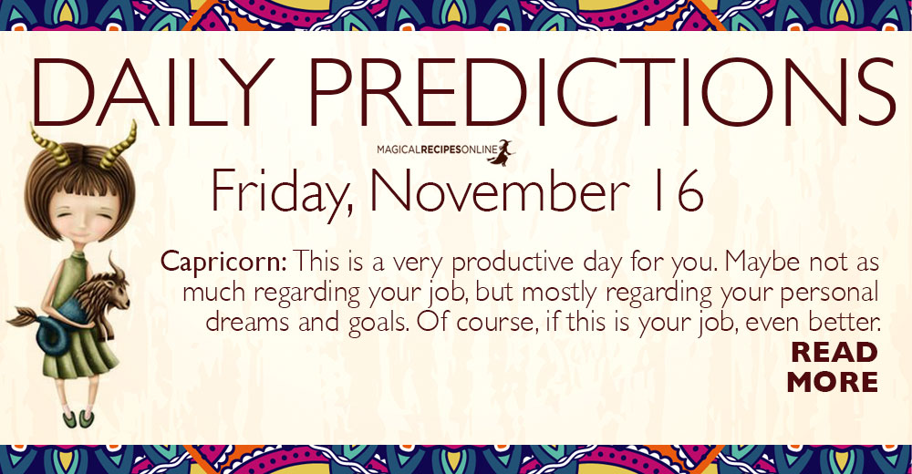 Daily Predictions for Friday 16 November 2018