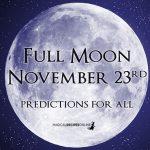 Predictions for the Full Moon in Gemini – November 23
